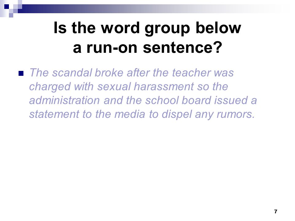 Is the word group below a run-on sentence.