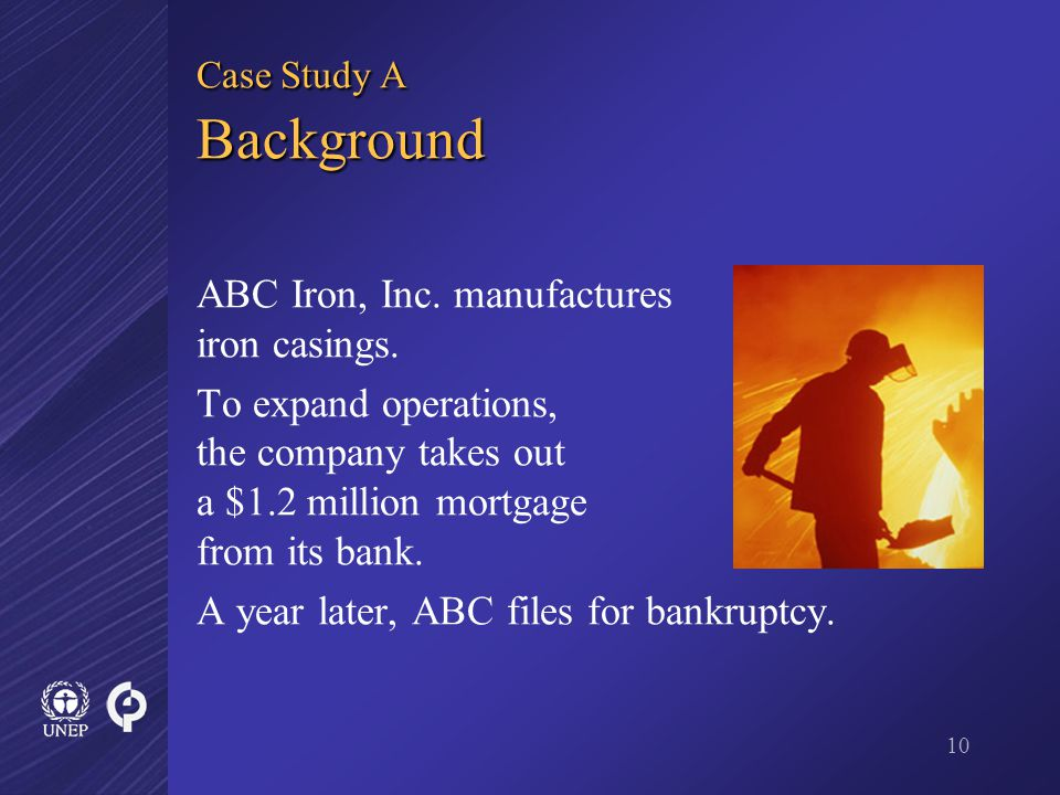 10 Case Study A Background ABC Iron, Inc. manufactures iron casings.