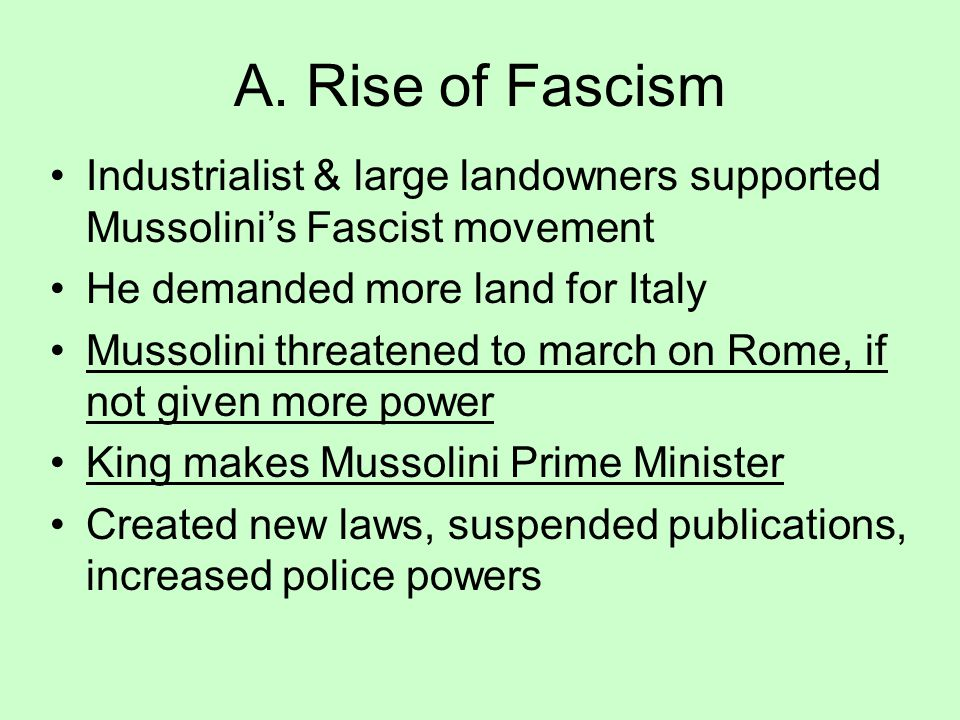 A. Rise of Fascism Economic problems Inflation Industrial & agricultural workers strike Fear of Communism & Socialism Black-shirts, armed Fascists att