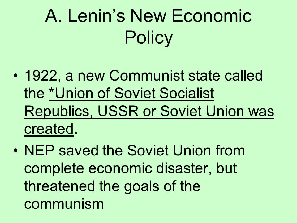 A. Lenin's New Economic Policy Lenin abandoned war communism in favor of his *New Economic Policy (NEP), a modified version of the old capitalist syst