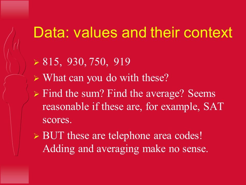 SECTION 1.2 Types of Data Data: numbers with a context