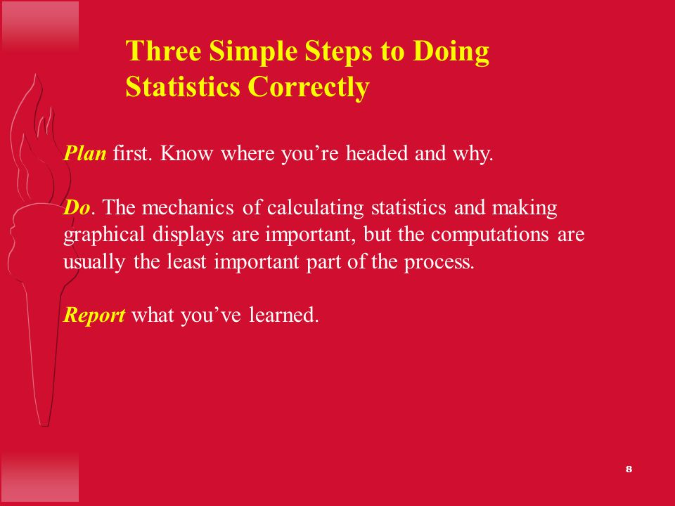 Common Situations that Require Statistics 1.