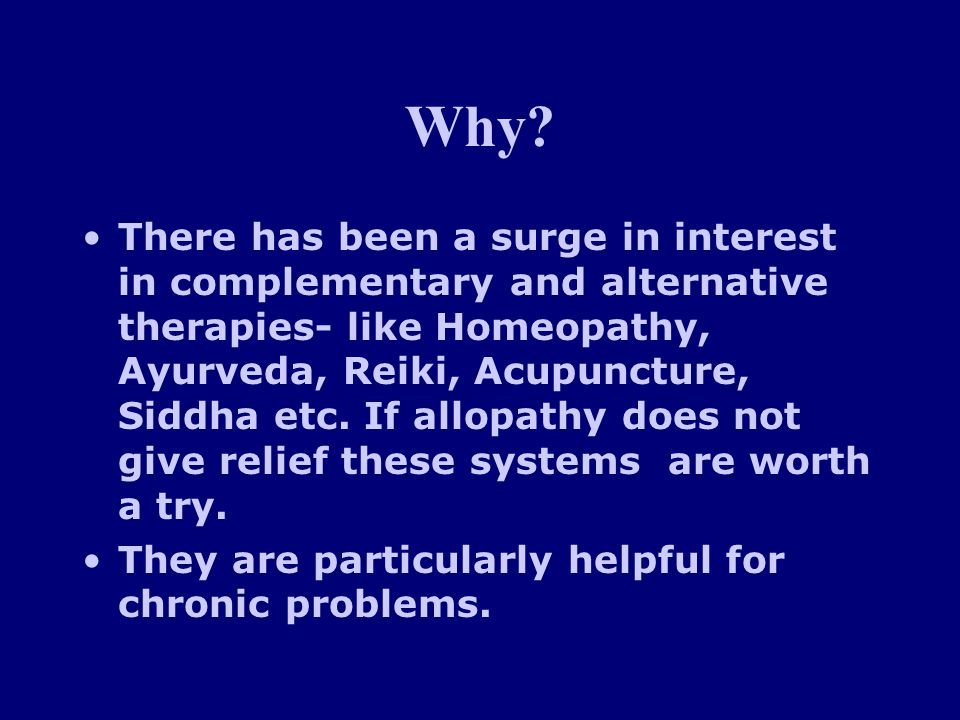 Why.For several treatments various approaches are available.