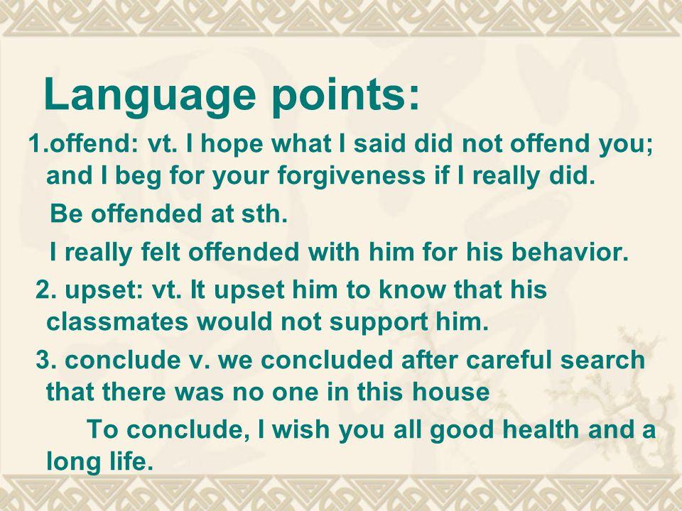 Language points: 1.offend: vt.