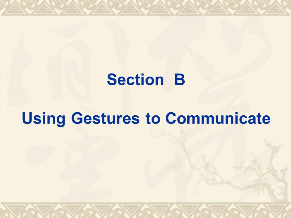 Section B Using Gestures to Communicate