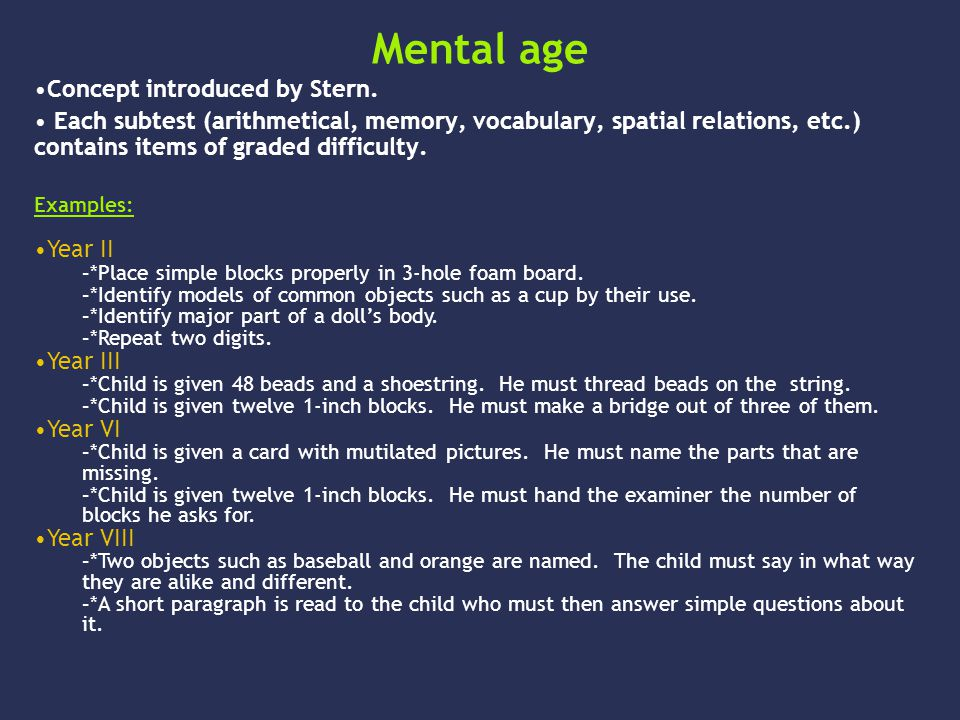 Mental age Concept introduced by Stern.