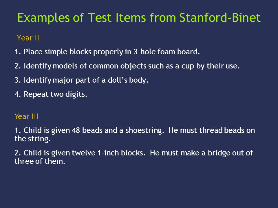 Examples of Test Items from Stanford-Binet Year II 1.