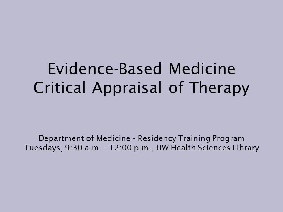 Strategies for Critical Appraisal of Studies on Therapy .