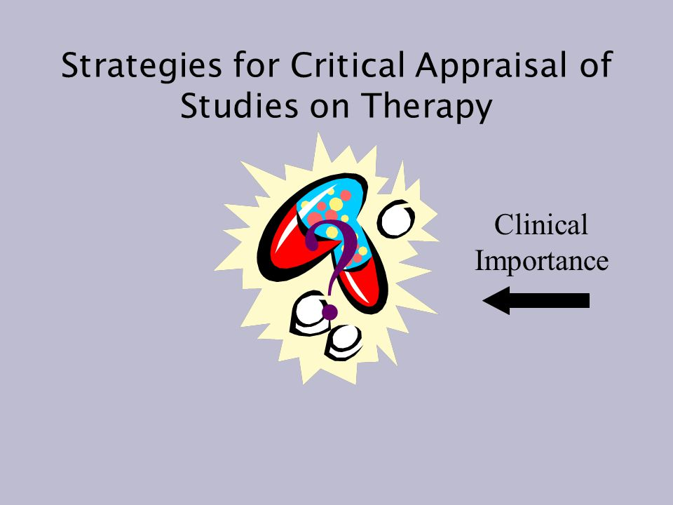 Strategies for Critical Appraisal of Studies on Therapy Clinical Importance
