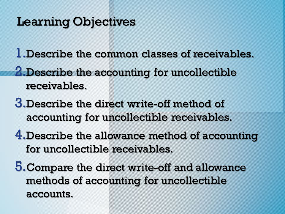 Analysis of Receivables Method o The estimate based on the age of receivables is compared to the balance in the allowance account to determine the amount of the adjusting entry.