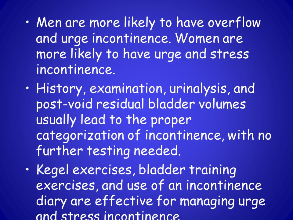 Men are more likely to have overflow and urge incontinence.