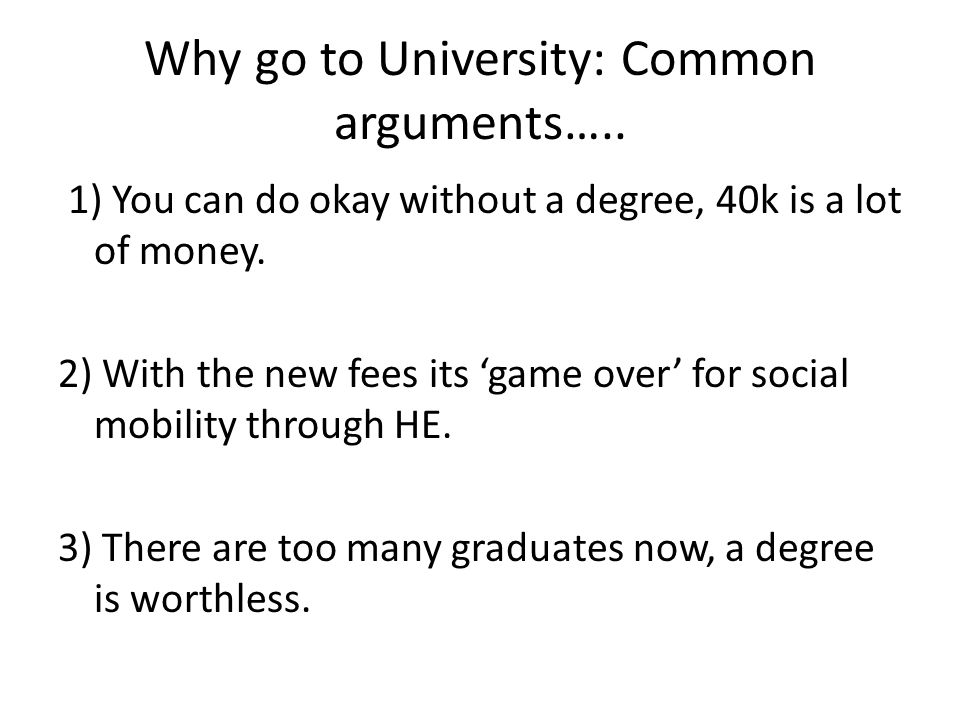 Why go to University: Common arguments…..