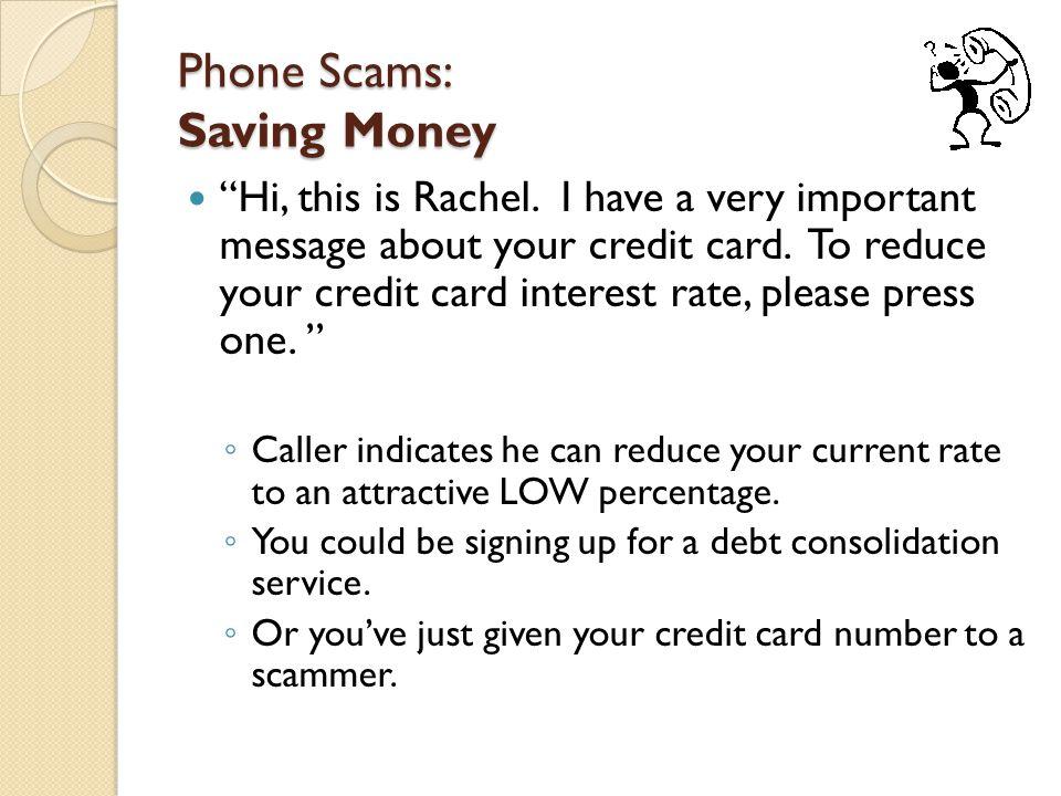Phone Scams: Saving Money Hi, this is Rachel.
