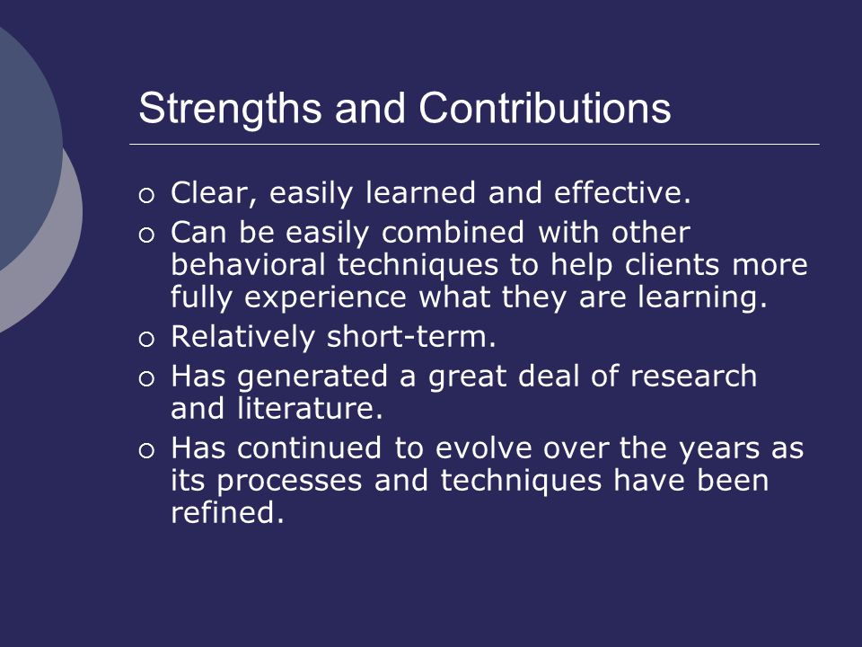 Strengths and Contributions  Clear, easily learned and effective.