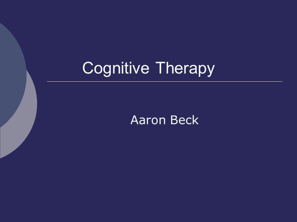 Cognitive Therapy Aaron Beck
