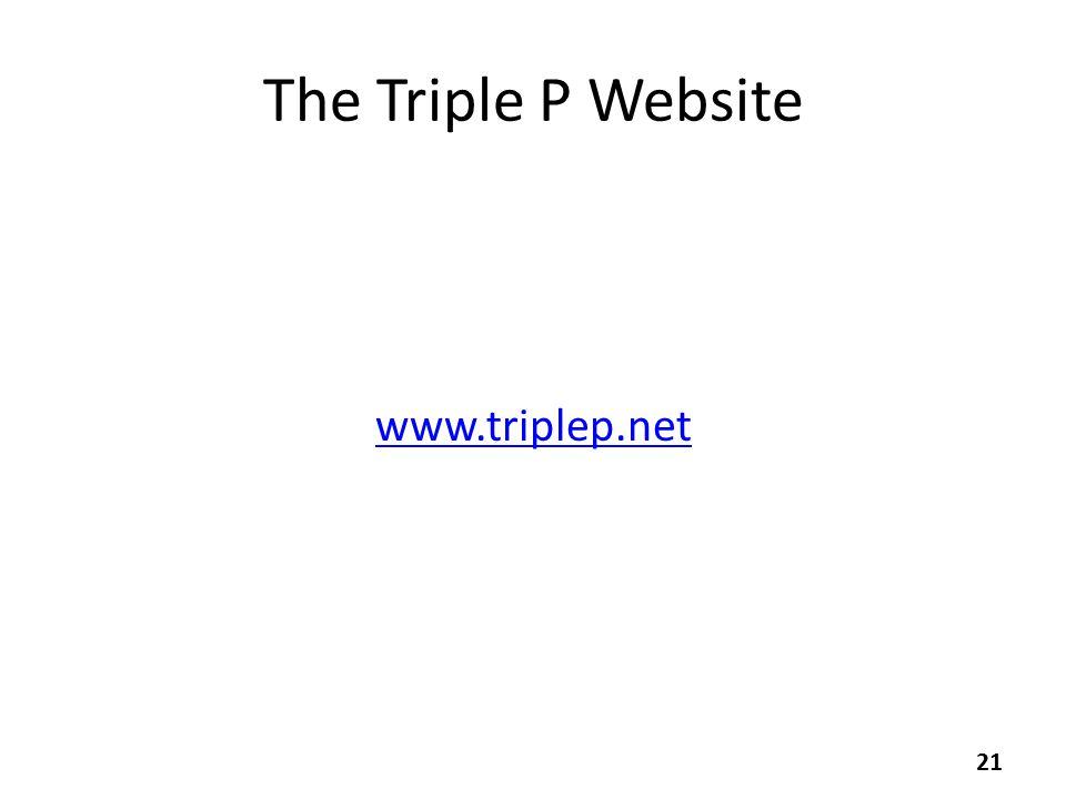 The Triple P Website www.triplep.net 21