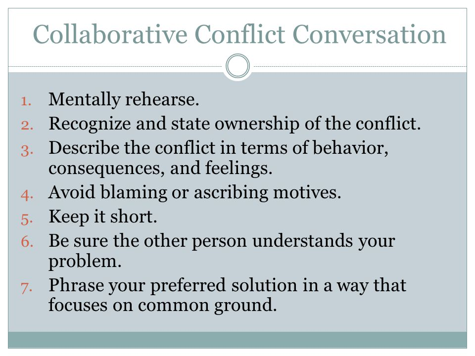 Collaborative Conflict Conversation 16 1. Mentally rehearse.
