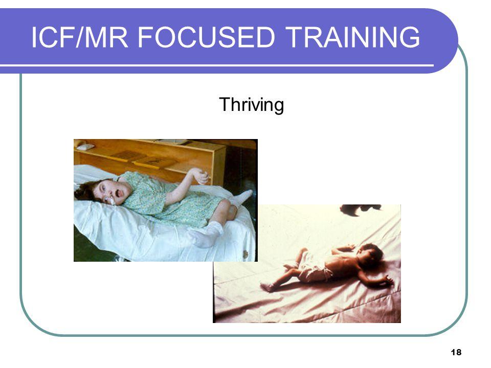 18 ICF/MR FOCUSED TRAINING Thriving