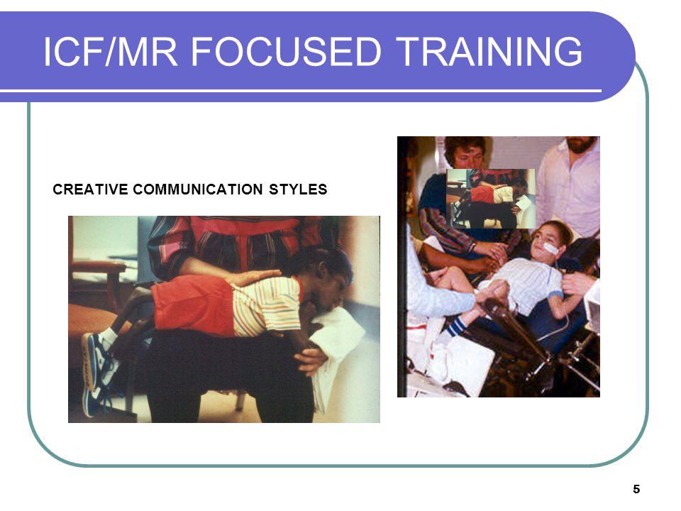 5 ICF/MR FOCUSED TRAINING CREATIVE COMMUNICATION STYLES