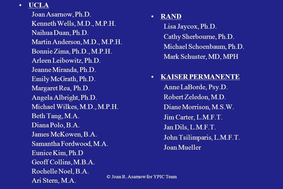 UCLA Joan Asarnow, Ph.D.Kenneth Wells, M.D., M.P.H.