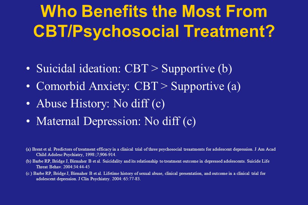 Who Benefits the Most From CBT/Psychosocial Treatment.
