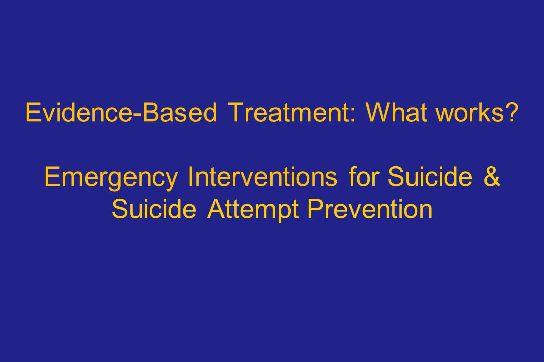 Evidence-Based Treatment: What works.