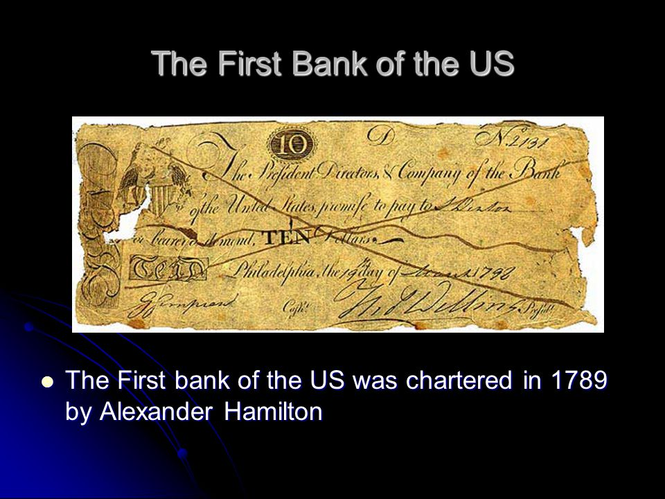 The First Bank of the US The First bank of the US was chartered in 1789 by Alexander Hamilton The First bank of the US was chartered in 1789 by Alexander Hamilton