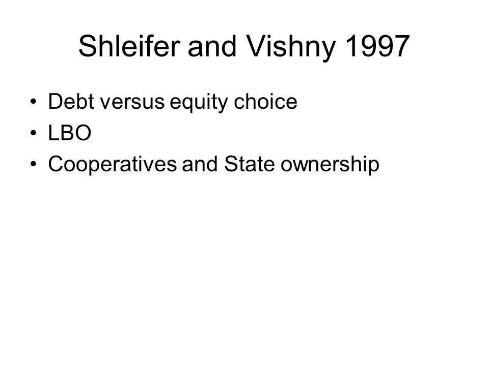 Shleifer and Vishny 1997 Debt versus equity choice LBO Cooperatives and State ownership