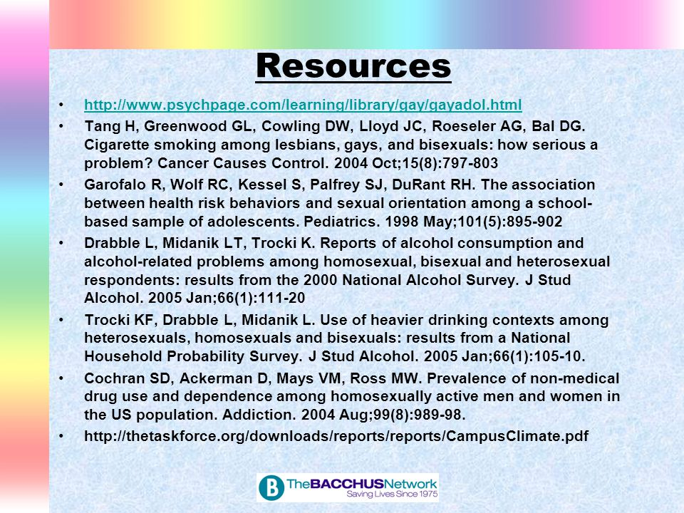 Resources http://www.psychpage.com/learning/library/gay/gayadol.html Tang H, Greenwood GL, Cowling DW, Lloyd JC, Roeseler AG, Bal DG.