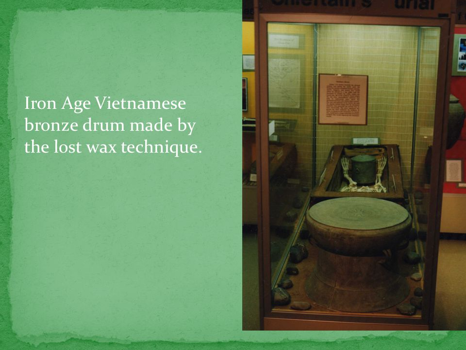 Iron Age Vietnamese bronze drum made by the lost wax technique.
