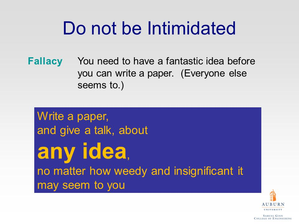 Summary If you remember nothing else: Identify your key idea Make your contributions explicit Use examples Download the slides from A good starting point: Advice on Research and Writing http://www-2.cs.cmu.edu/afs/cs.cmu.edu/user/ mleone/web/how-to.html http://www.auburn.edu/~xzq0001/WritePapers-Part 1.ppt