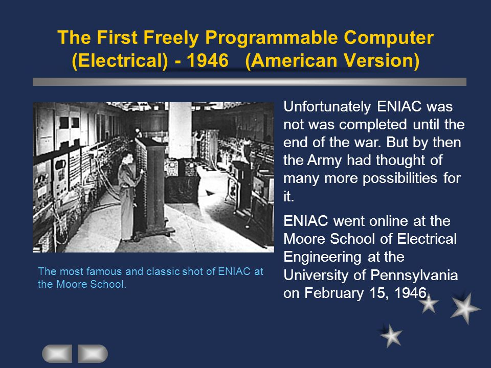 The First Freely Programmable Computer (Electrical) - 1946 (American Version).