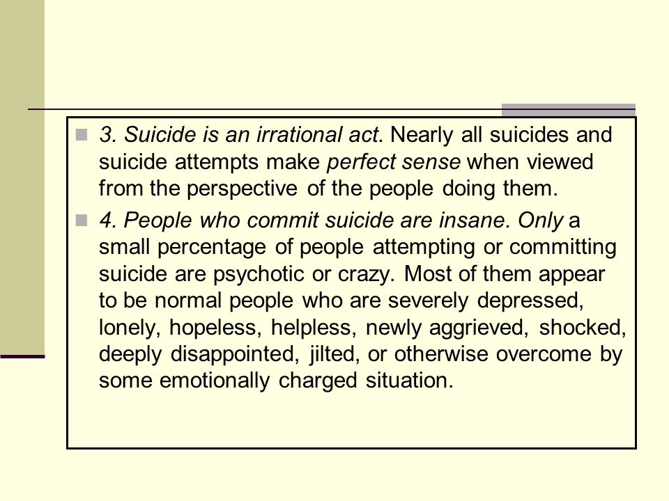 3. Suicide is an irrational act.