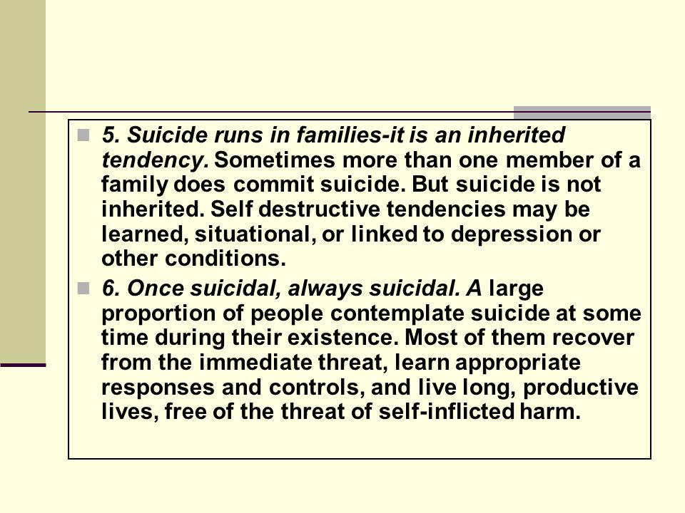 7.When a person has attempted suicide and pulls out of it, the danger is over.