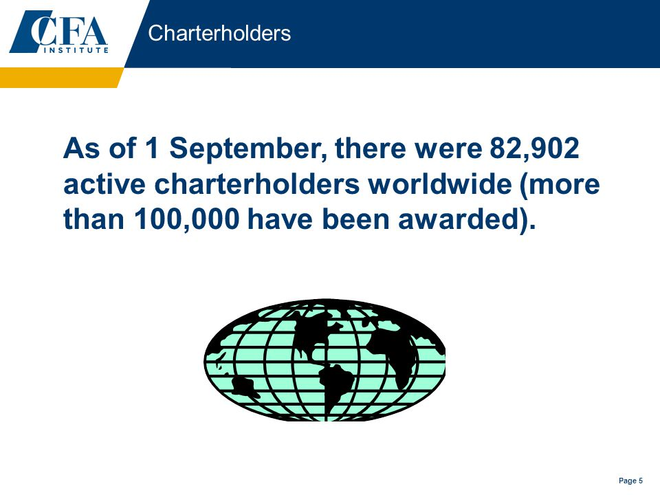 Page 5 Charterholders As of 1 September, there were 82,902 active charterholders worldwide (more than 100,000 have been awarded).