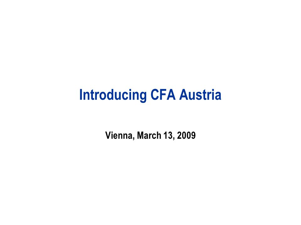 Introducing CFA Austria Vienna, March 13, 2009
