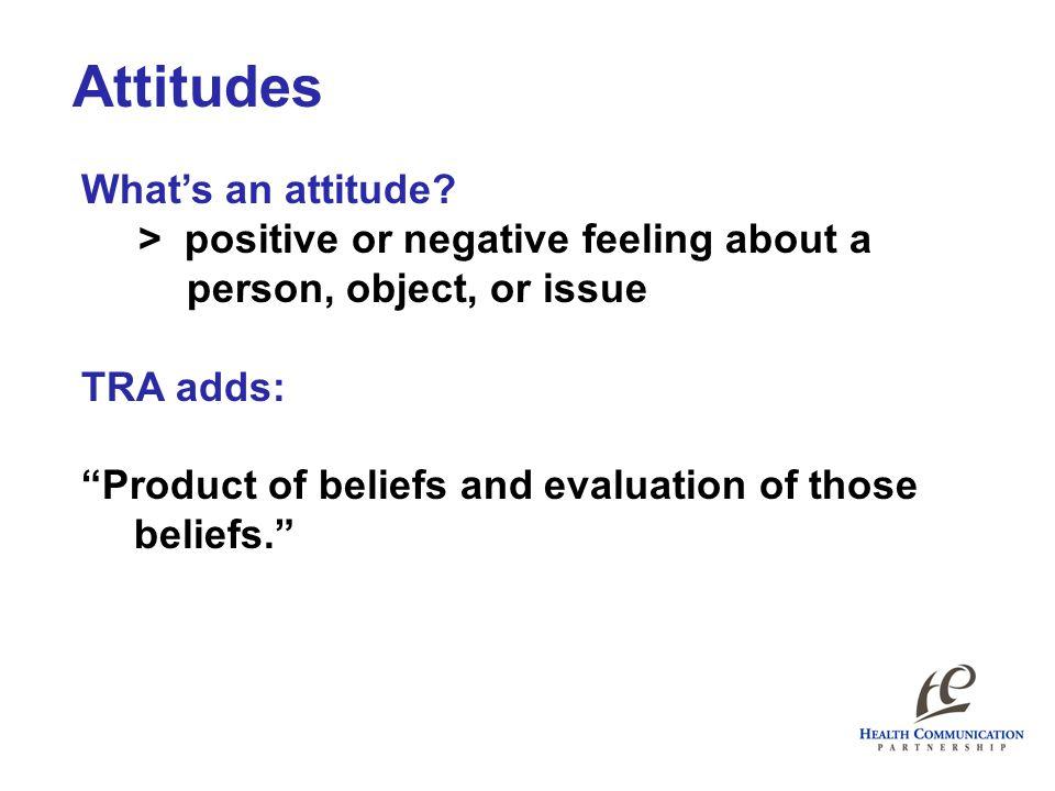 Attitudes What's an attitude.