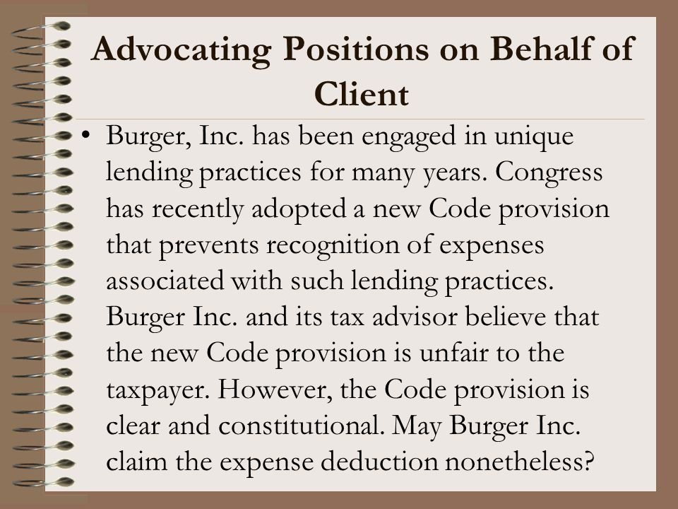 Advocating Positions on Behalf of Client Burger, Inc. has been engaged in unique lending practices for many years. Congress has recently adopted a new
