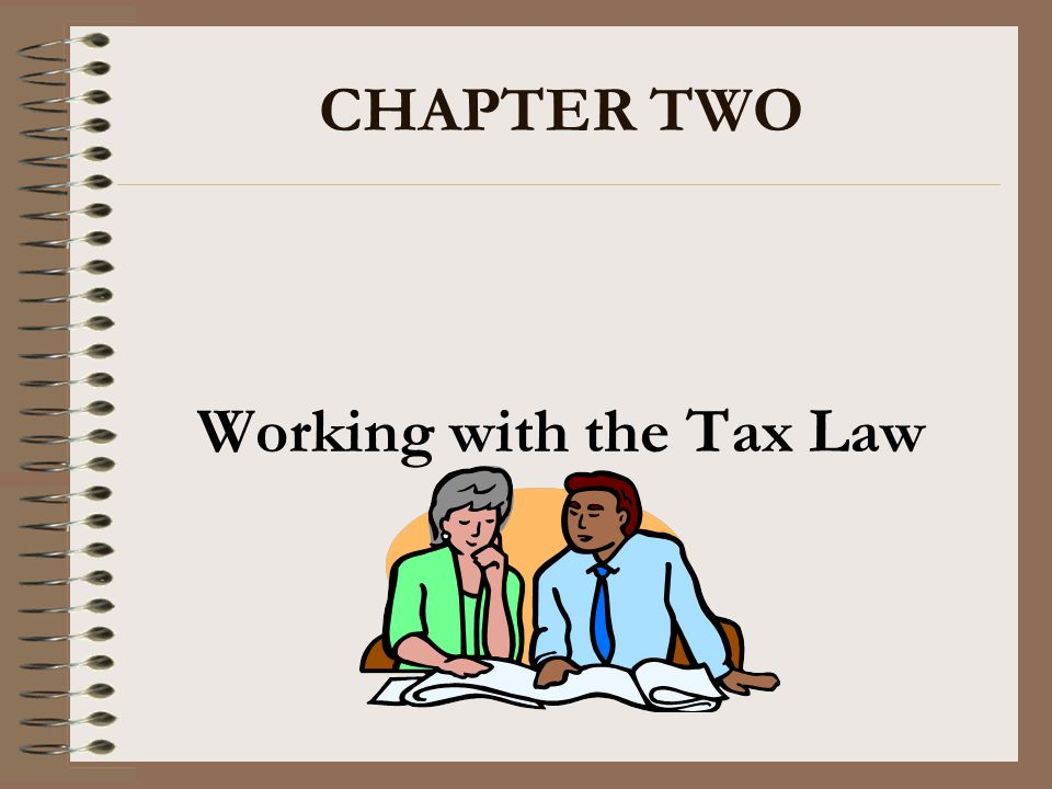 CHAPTER TWO Working with the Tax Law