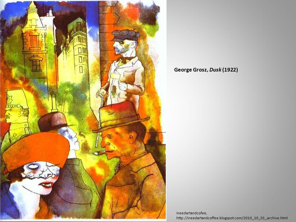 George Grosz, Dusk (1922) Ineedartandcofee, http://ineedartandcoffee.blogspot.com/2010_10_01_archive.html