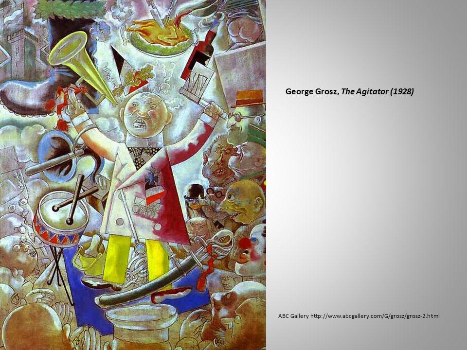 George Grosz, The Agitator (1928) ABC Gallery http://www.abcgallery.com/G/grosz/grosz-2.html