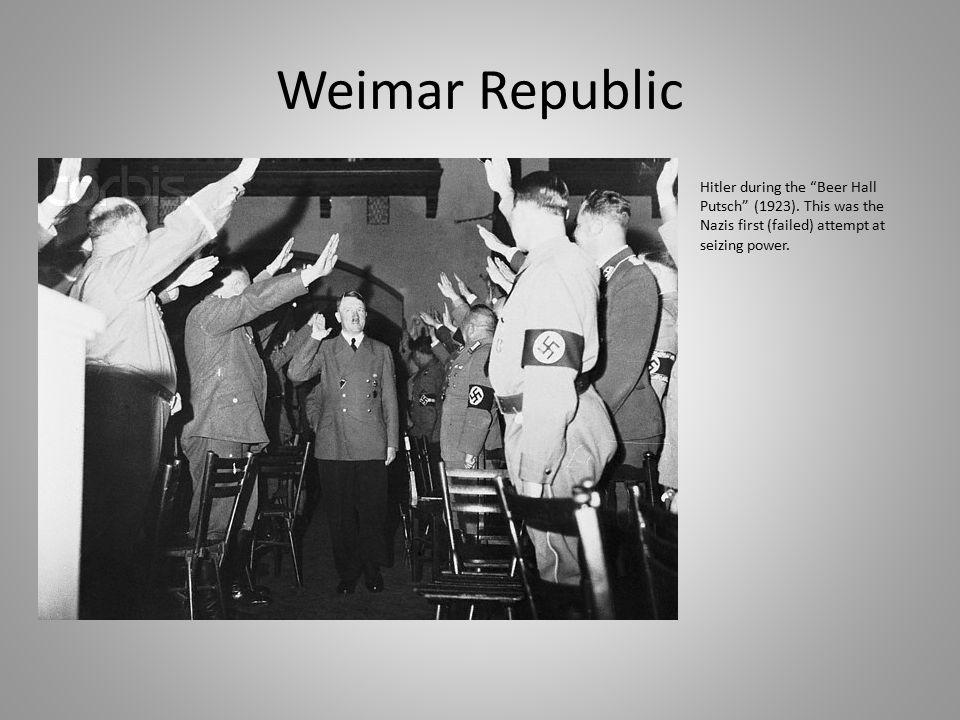 Weimar Republic Hitler during the Beer Hall Putsch (1923).