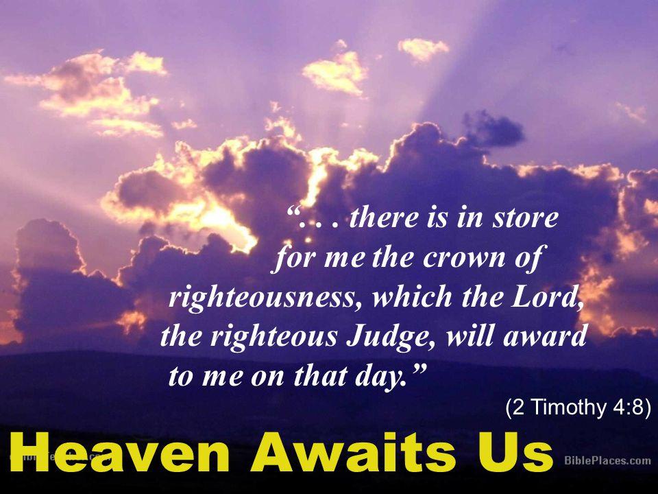 Heaven Awaits Us ...