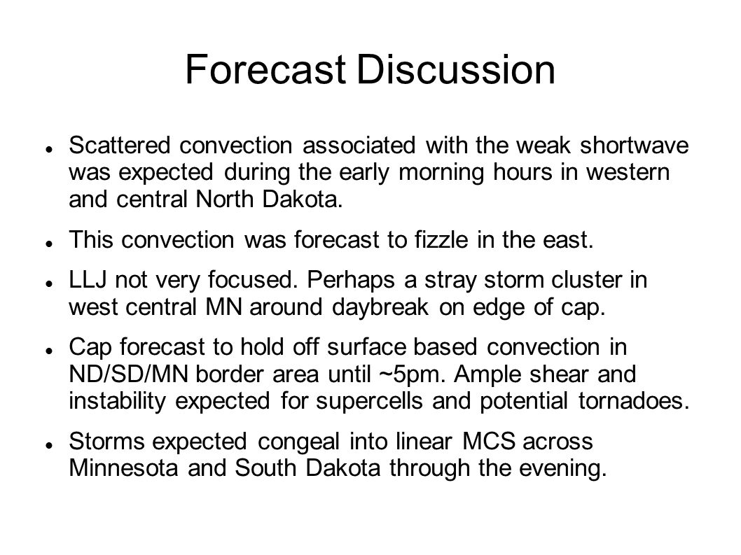 Forecast Discussion Scattered convection associated with the weak shortwave was expected during the early morning hours in western and central North Dakota.