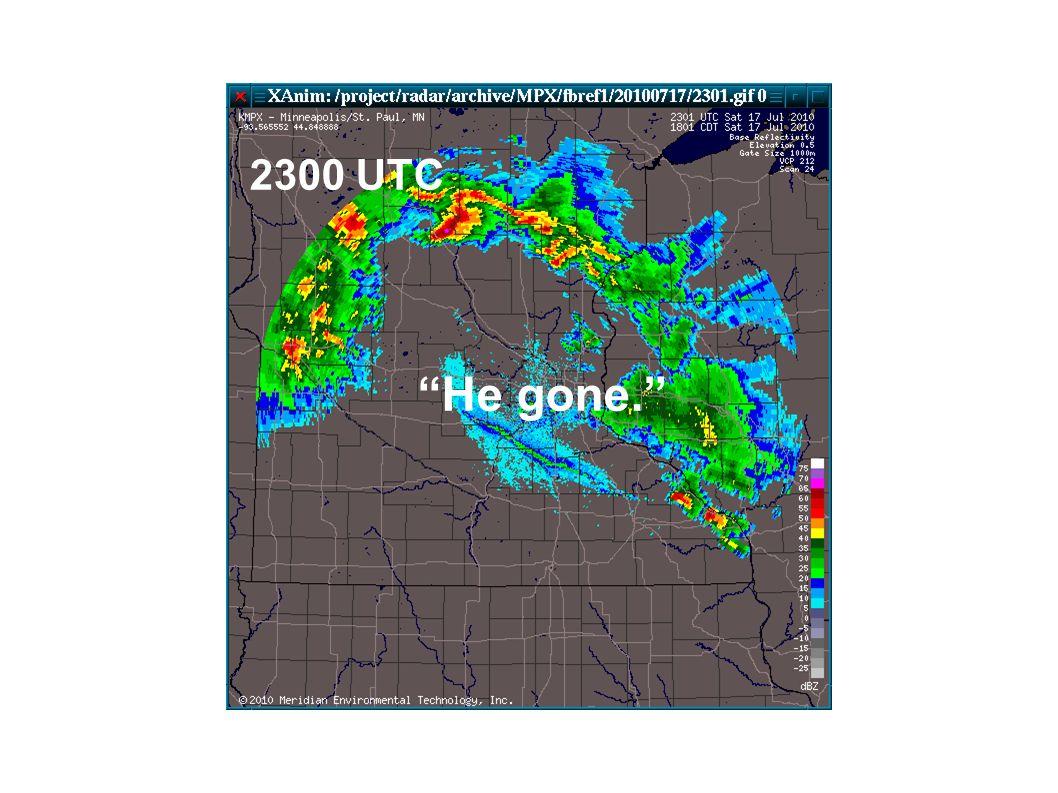 2300 UTC He gone.