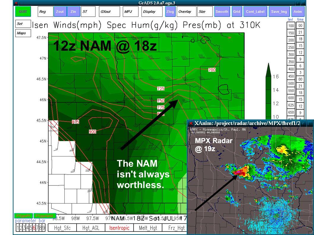 12z NAM @ 18z MPX Radar @ 19z The NAM isn't always worthless.