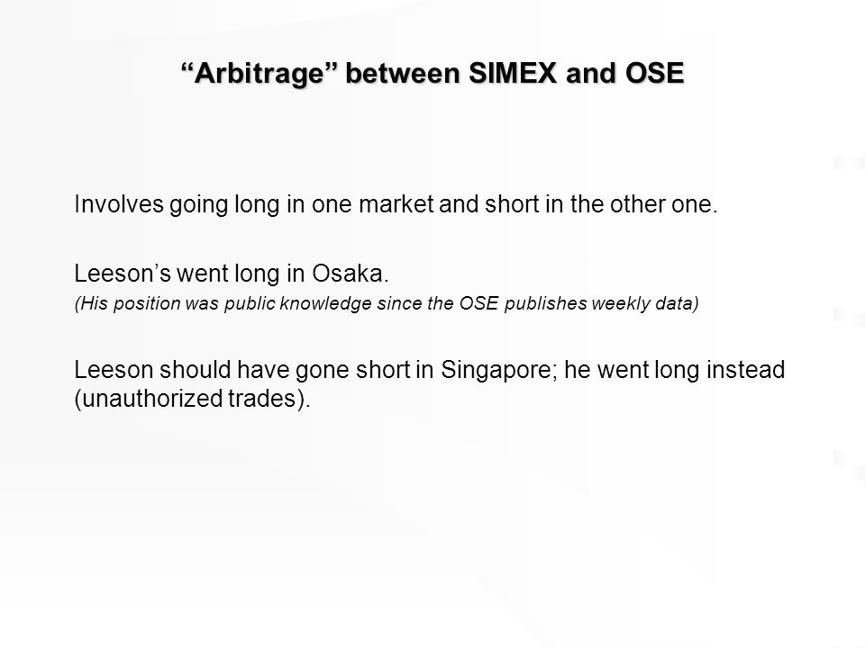 "Leeson's Trading ""Arbitrage"" futures between SIMEX and OSE Sell straddles"
