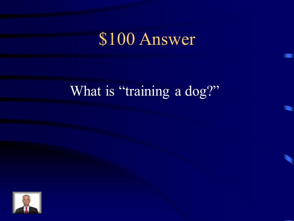 $100 Question Text Features The title, Dogs in Training tells the reader the passage is about: A.Teaching birds to fly B.