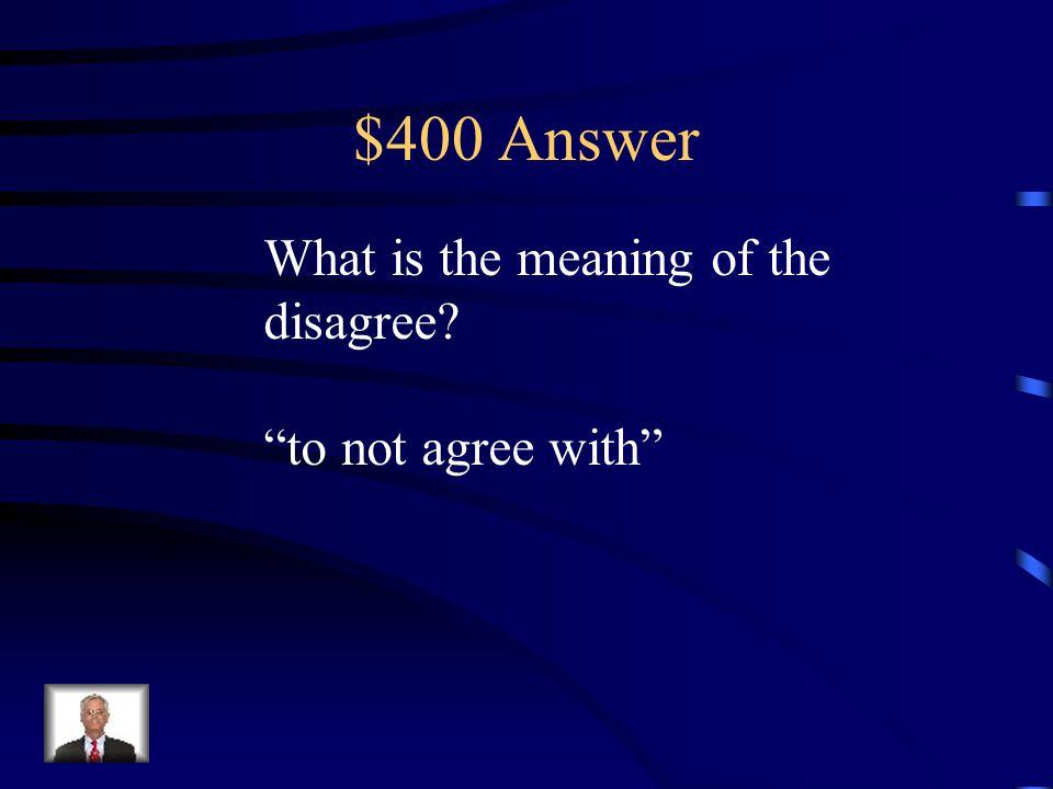 $400 Answer What is descriptive.