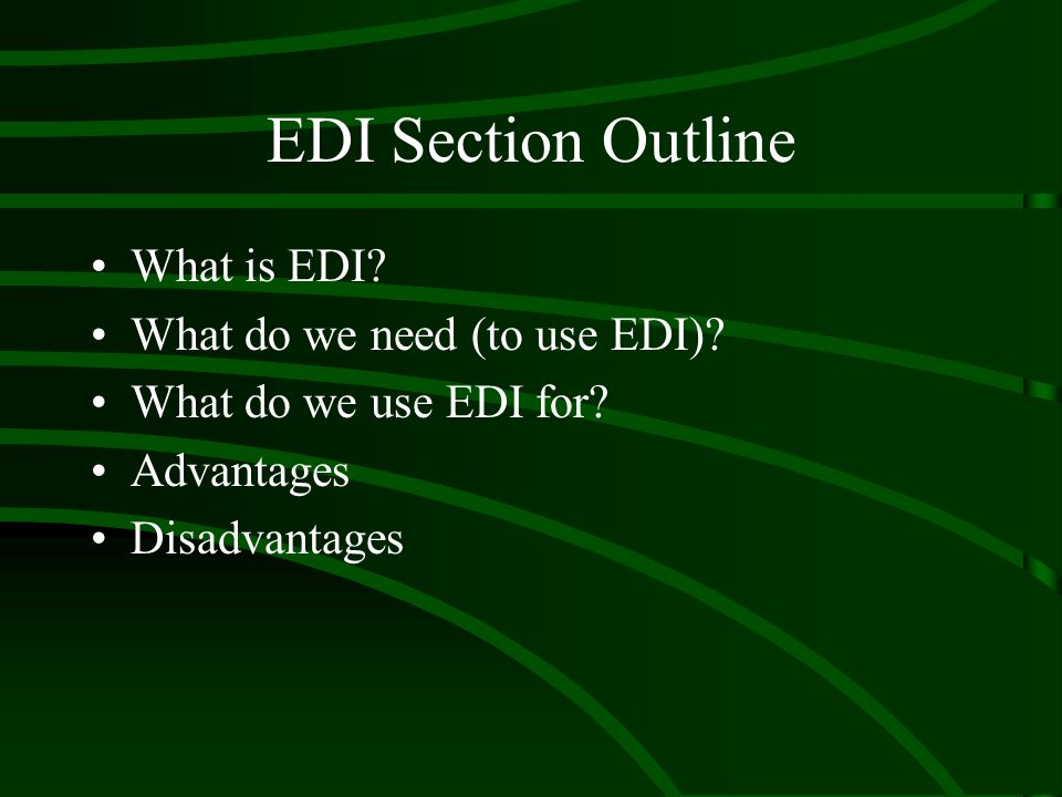 What do we use EDI for.